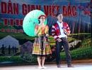 Hàng ngàn người dân tham gia Lễ hội văn hóa dân gian Việt Bắc trên đất Tây Nguyên