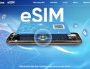 VinaPhone chính thức phát hành cho các khách hàng đăng ký đổi eSIM