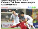 """Báo Indonesia: """"Giấc mơ của U23 Indonesia bị chôn vùi bởi U23 Việt Nam"""""""