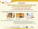 Sắp diễn ra Diễn đàn Toàn cảnh Thị trường Bất Động Sản và Tài chính Việt Nam 2019