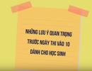 Những lưu ý cho thí sinh trước kì thi thi tuyển sinh vào lớp 10