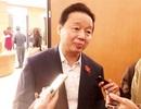 """Bộ trưởng Trần Hồng Hà lên tiếng việc 2 cán bộ bị tố nhận 12 tỷ """"chạy"""" dự án"""