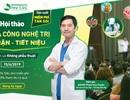 Tán sỏi tiết niệu công nghệ cao tại Bệnh viện uy tín: Giảm tới 50% phí điều trị