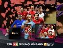 Gói kênh K+ có mặt trên mọi nền tảng của ClipTV