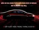 Kia Việt Nam chính thức nhận đặt hàng mẫu B-Sedan hoàn toàn mới, giá chỉ từ 399 triệu đồng