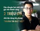 """Tận dụng """"bệ phóng"""" Nhân tài Đất Việt, hai sinh viên gọi vốn thành công 2 triệu USD"""