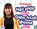Học tiếng Nhật: Tổng hợp ngữ pháp bài 19 giáo trình Minna no Nihongo (P.2)