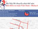 Hôm nay đá trận Việt Nam - Malaysia, giao thông Hà Nội thay đổi như thế nào?
