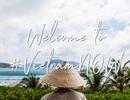 """VietnamNOW: Chiến dịch truyền thông """"hút"""" khách quốc tế đến Việt Nam"""