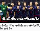 """Người Thái """"mừng rơi nước mắt"""" khi lọt top 20 châu Á"""