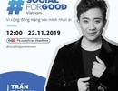 Trấn Thành và dàn sao Việt hội tụ trong sự kiện #SocialForGood đầu tiên tại Việt Nam