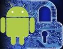 Hàng triệu smartphone Android nguy cơ trở thành thiết bị quay lén