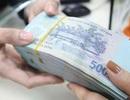 Chính phủ sắp quyết định mức lương mới, thí điểm cơ chế tiền thưởng