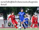 Báo Thái Lan thất vọng khi đội nhà hòa đội nữ Việt Nam