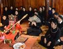 Thực hành Then được UNESCO công nhận là Di sản văn hóa nhân loại