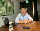 CEO Kaspersky lựa chọn Việt Nam là trung tâm an ninh trong khu vực