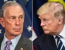 """Tỷ phú Bloomberg: """"Tôi sẽ tiêu hết tiền để loại ông Trump khỏi Nhà Trắng"""""""