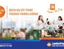 LienVietPostBank đẩy mạnh dịch vụ ủy thác thanh toán lương