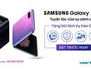 Đặt trước Galaxy Z Flip nhận gói quà tặng dịch vụ cao cấp tại Viettel Store