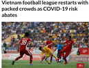 Báo châu Á nói gì về sự trở lại ấn tượng của V-League?