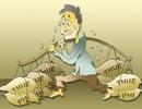 """Ngân sách thiếu tiền, áp lực thuế phí """"đè"""" lên vai người dân"""