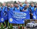 Ông chủ Thái Lan thưởng nóng cho các cầu thủ Leicester City