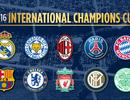 Lịch thi đấu giải giao hữu International Champions Cup 2016