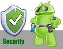 Bảo vệ Android chống lại mã độc và các ứng dụng gián điệp nguy hiểm