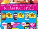 Sinh nhật Xinh – Rinh hàng hiệu – Nhận 100 triệu