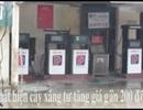 Xử phạt 20 triệu đồng cửa hàng xăng dầu tự điều chỉnh giá bán lẻ