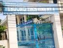Phó hiệu trưởng bị tố sai phạm vẫn được giao điều hành trường: Chủ tịch tỉnh chỉ đạo xử lý