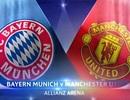 Bayern Munich - MU: Còn nước còn tát