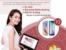 Thanh toán trực tuyến, nhận quà Samsung Galaxy S6 edge từ MobiFone