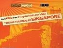 Cùng HBO và AVG - Truyền hình An Viên hành trình đến Singapore