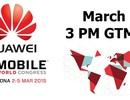 Huawei phát thư mời sự kiện đặc biệt tại MWC 2015 ngày 1/3