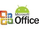 Microsoft bất ngờ cung cấp miễn phí ứng dụng Office cho Android