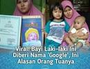 Cha mẹ đặt tên con là Google với hy vọng con mình có ích cho xã hội