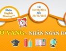 Học giờ vàng - Nhận ngàn học bổng khóa English Mastery Adam Khoo