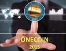 Ảo tưởng thu tiền tỷ từ đầu tư tiền ảo Onecoin