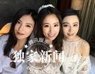"""Ba mỹ nhân """"Hoàn châu cách cách"""" đoàn tụ trong tiệc cưới Lâm Tâm Như"""