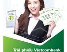 Trái phiếu Vietcombank - Sinh lời cao, không lo biến động lãi suất