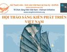 """Chuyên gia và SV Việt tại Mỹ chung tay tìm """"Sáng kiến phát triển Việt Nam"""""""