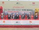 Động thổ dự án sân Golf Kim Bảng - Stone Valley trên 1.000 tỷ đồng