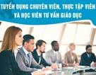 Thông báo tuyển dụng chuyên viên, thực tập viên và học viên tư vấn giáo dục
