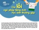 Infographics: Các lỗi ngữ pháp tiếng Anh học sinh Việt Nam thường gặp