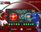 Man Utd - Leicester: Ván bài quyết định