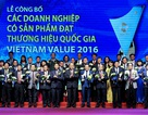 Thương hiệu Quốc gia Việt Nam 2016 vinh danh 88 doanh nghiệp tiêu biểu