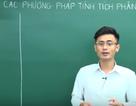 Video bài giảng toán học: Các phương pháp tính tích phân