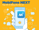 Nhận quà liền tay cùng MobiFone NEXT