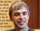 10 câu nói cho thấy bộ óc thiên tài của ông chủ Google